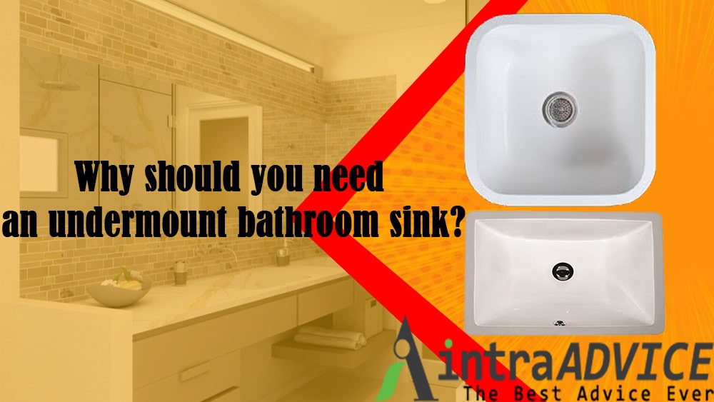 Why should you need an undermount bathroom sink