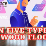 Main Five Types Of Hardwood Flooring