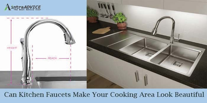 Can Kitchen Faucets Make Your Cooking Area Look Beautiful-min