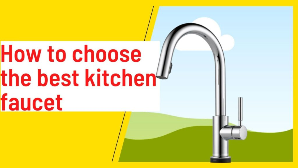How to choose the best kitchen faucet