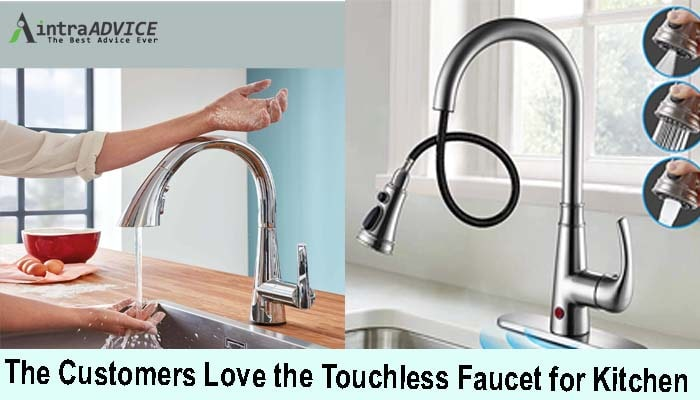 The Customers Love the Touchless Faucet for Kitchen