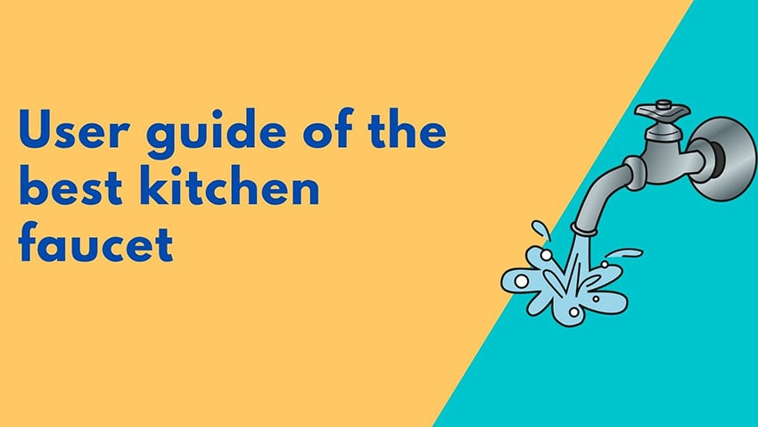 User guide of the best kitchen faucet