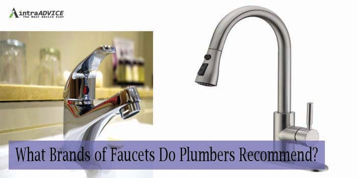 What Brands of Faucets Do Plumbers Recommend-min