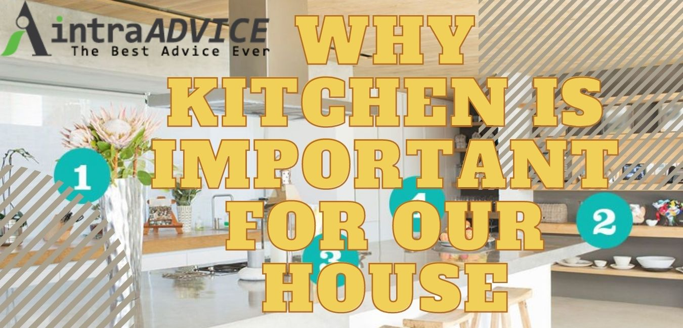Why Kitchen is Important for Our House