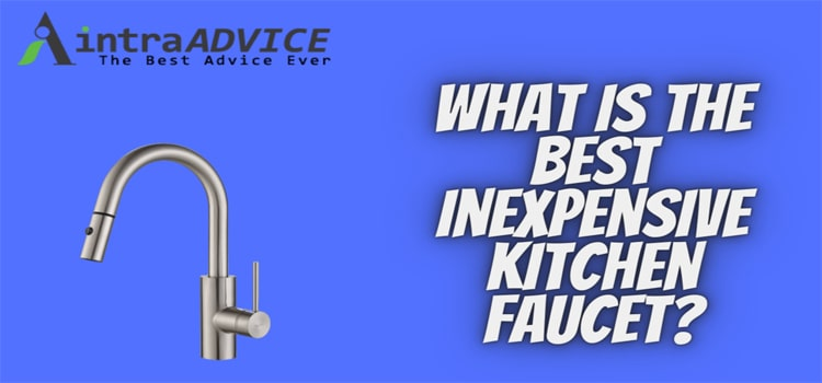 What is the best inexpensive kitchen faucet