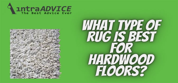 What type of rug is best for hardwood floors