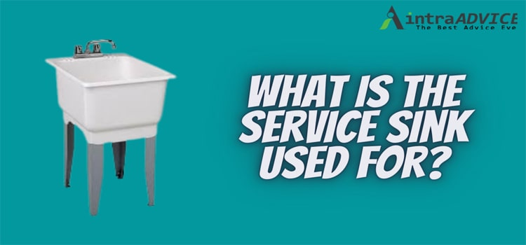 What is the service sink used for
