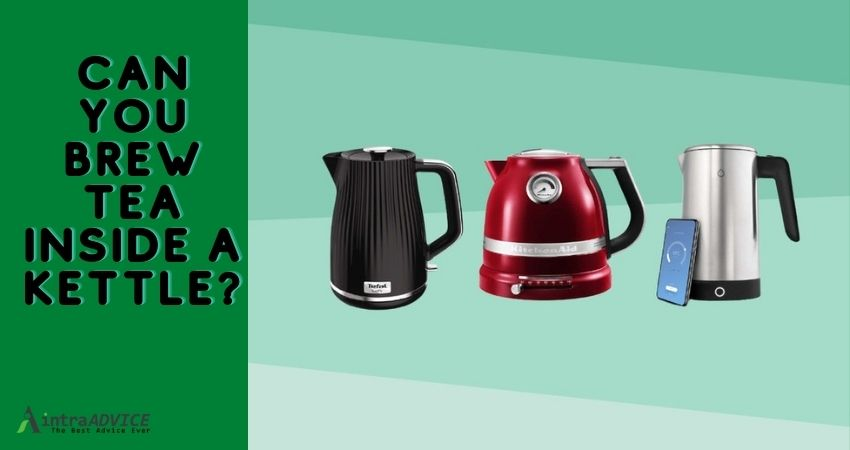 Can you brew tea inside a kettle