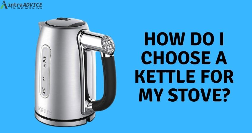 Buying guide of a tea kettle for gas stove
