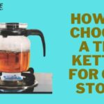 How to choose a tea kettle for gas stove